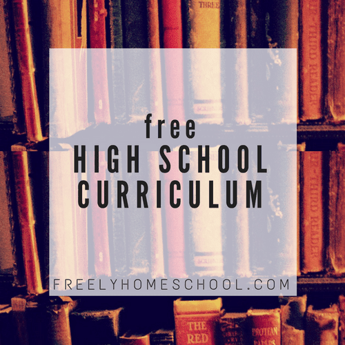 Free, Complete High School Curriculum – created by a homeschooling mom