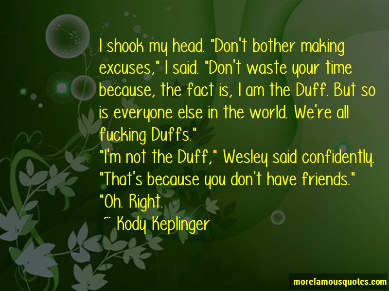 Quotes About Friends Making Excuses Top 1 Friends Making Excuses