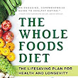 The Whole Foods Diet: The Lifesaving Plan for Health and Longevity - Kindle edition by John Mackey, Alona Pulde, Matthew Lederman. Health, Fitness & Dieting Kindle eBooks @ Amazon.com.