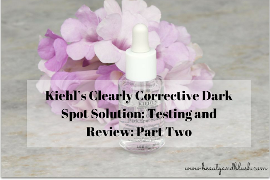 Kiehl's Clearly Corrective Dark Spot Solution: Testing and Review: Part Two - Beauty and Blush