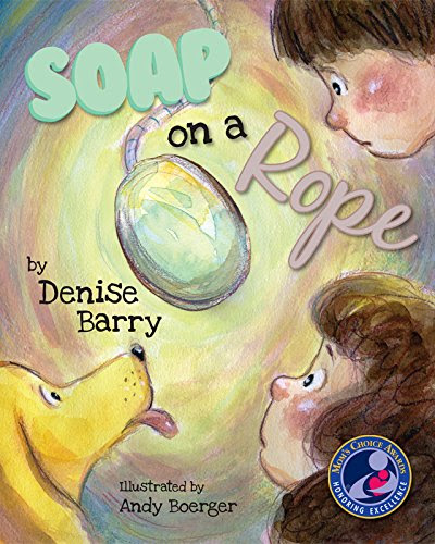 SOAP ON A ROPE, award-winning book for ages 4-8