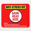 """Anti-Stress Kit"" Mouse Pad"