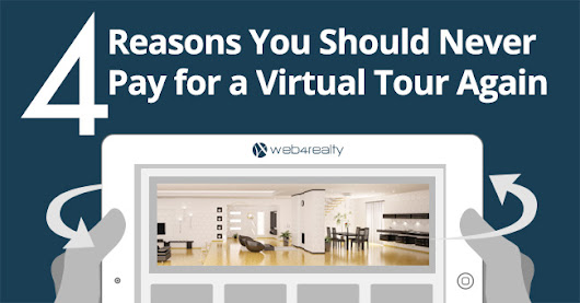 4 Reasons You Should Never Pay for a Virtual Tour | Web4Realty