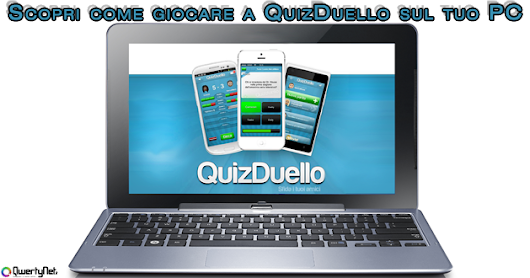Come giocare a quizduello su pc? - QwertyNet.it