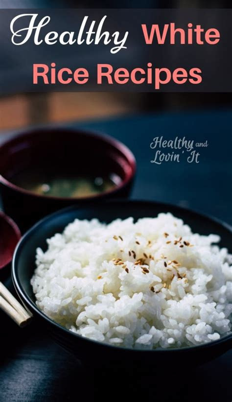 healthiest white rice recipes healthy  lovin