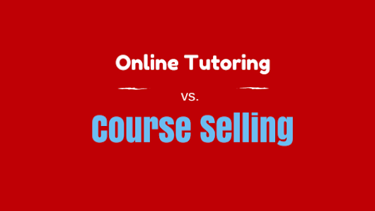 Course Selling vs. Online Tutoring | Student Lance | Blog