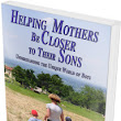 Helping Mothers be Closer to Their Sons