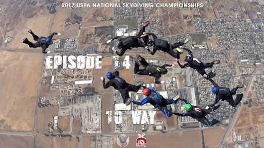 2017 USPA National Skydiving Championships – Episode 14 | SKYDIVE TV® - The Global Online and Mobile Media for the sport and industry of skydiving!