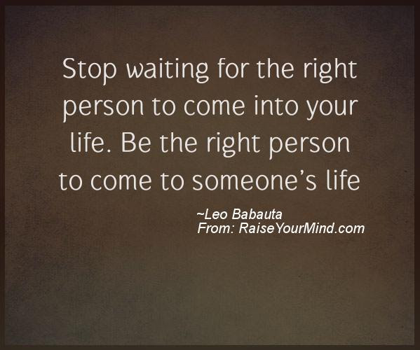 Motivational Inspirational Quotes Stop Waiting For The Right