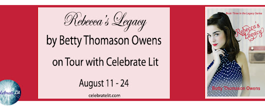 Rebecca's Legacy by Betty Thomason Owens - Review, Guest Post & Giveaway :: Remembrancy