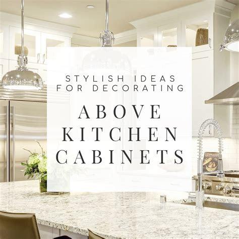 stylish ideas  decorating  kitchen cabinets
