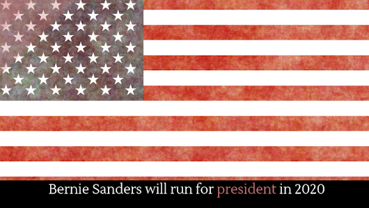 Bernie Sanders will run for president in 2020 - Alltop Viral