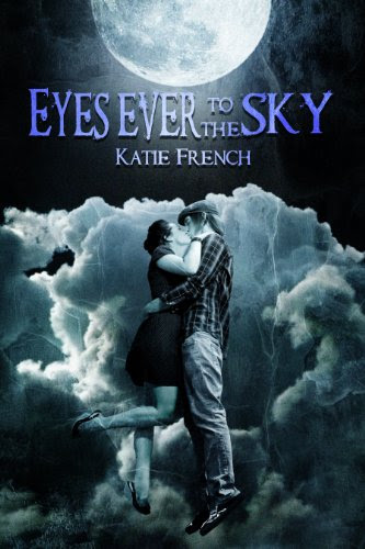 Eyes Ever to the Sky (A Sci Fi Romance) (The Sky Trilogy) by Katie French