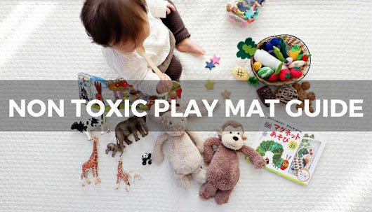 Non Toxic Play Mats: 5 Best Options For Baby - One Mum and A Little Lady