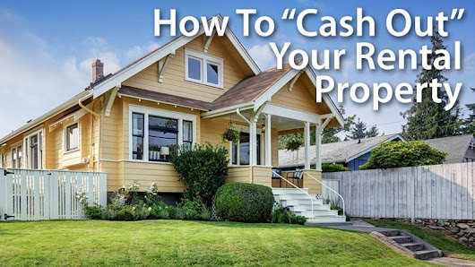 Do A Cash Out Refinance On Your Rental Property : 2017 Guidelines And Mortgage Rates | Mortgage Rates, Mortgage News and Strategy : The Mortgage Reports