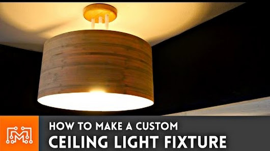 Learn to make your own custom ceiling light fixture i - Make your own light fixtures ...