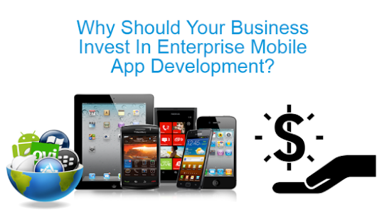 Invest in Enterprise Mobile Application Development to Drive Business Excellence