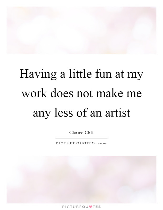 Having Fun At Work Quotes Sayings Having Fun At Work Picture Quotes