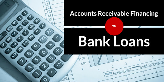 Accounts Receivable Financing Vs Bank Loans - Abel Commercial Funding, LLC