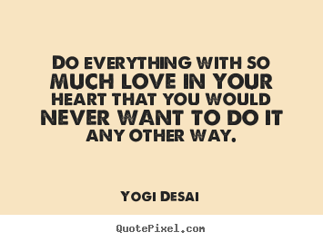 Create Your Own Picture Quotes About Love Do Everything With So