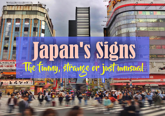 Japan's Signs - The funny, strange or just unusual - MissAbroad