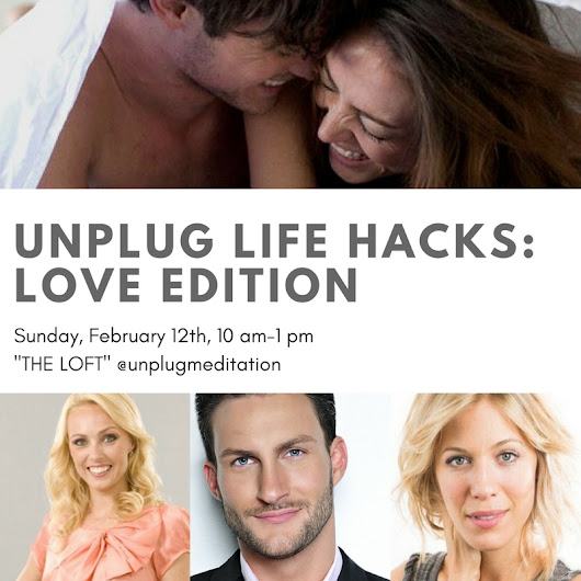 Workshop. Unplug Life Hacks: Love Edition - Zen Me