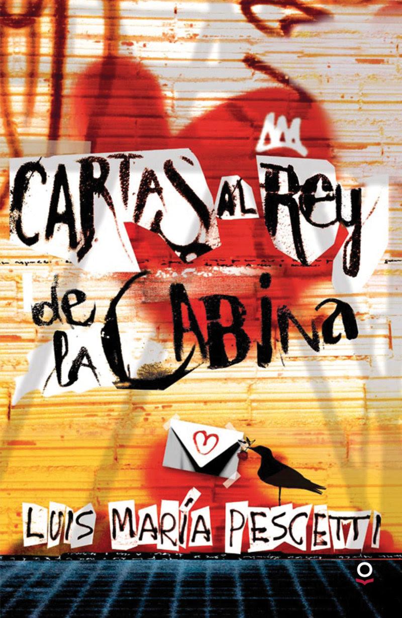 Resultado de imagen de Cartas al Rey de la Cabina, Luis María Pescetti Loqueleo