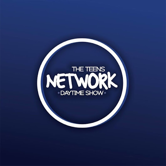 The Teens Network Daytime Show by The Teens Network Daytime Show on Apple Podcasts
