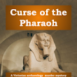 Curse of the Pharaoh – a 1890s murder mystery party game with an archaeological setting for 6 to 19 guests