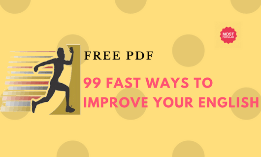 99 Fast Ways to Improve Your English + Free PDF | L.E.T