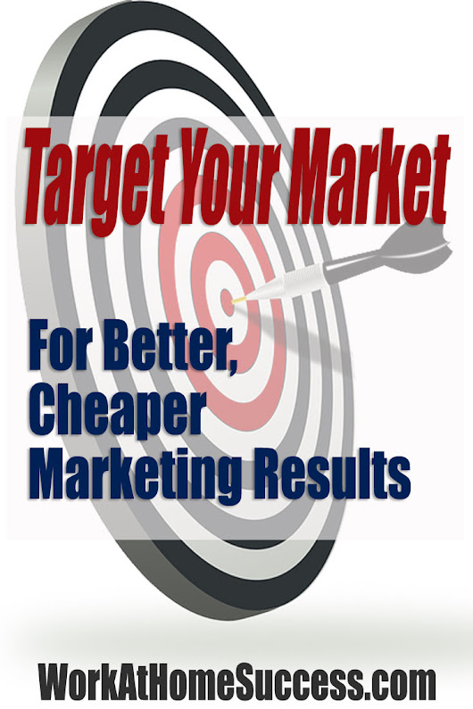 Target Your Market for Better, Cheaper Marketing Results