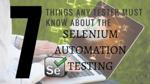 7 Things any tester must know about the selenium automation testing by Jessica Cyrus