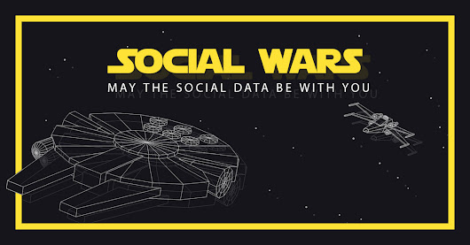 SOCIAL WARS - MAY THE SOCIAL DATA BE WITH YOU