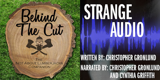 Behind the Cut – Episode 13: Strange Audio