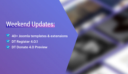 Weekend Updates: 40+ Joomla templates, DT Register 4.0.1, DT Donate 4.0 preview 2 updated and more | Joomla Templates and Extensions Provider