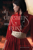 Title: Of Dreams and Rust, Author: Sarah Fine