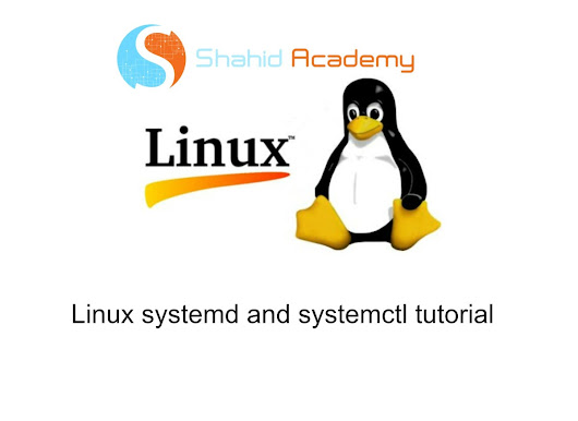 Linux systemd and systemctl tutorial