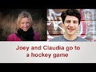 Joey and Claudia go to a hockey game