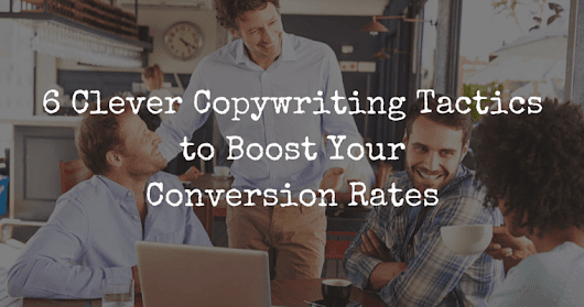 6 Copywriting Tactics to Boost Your Conversion Rates | SEJ