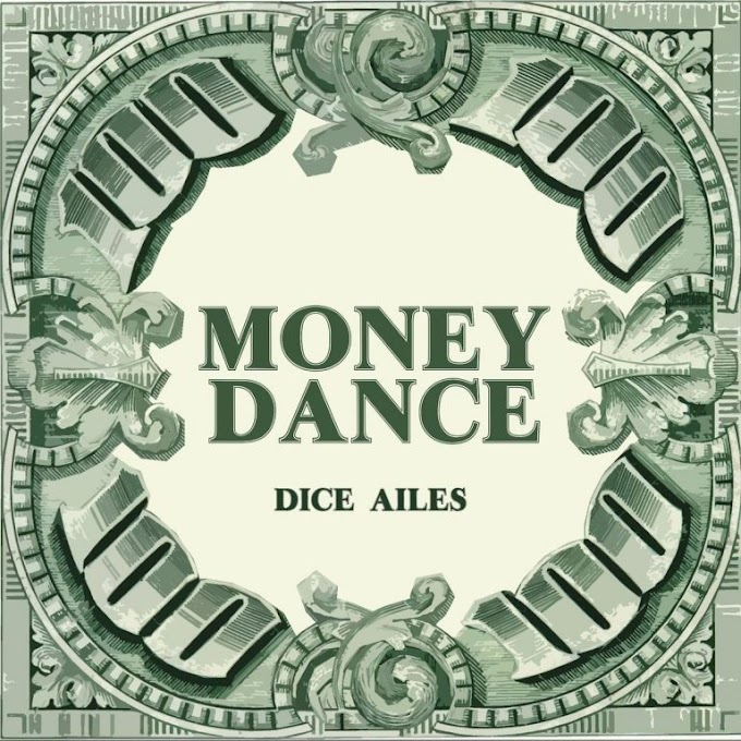 [MUSIC] Dice Ailes – MONEY DANCE