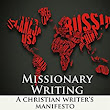 Missionary Writing: A Christian Writer's Manifesto - Kindle edition by Jeff Calloway. Religion & Spirituality Kindle eBooks @ Amazon.com.