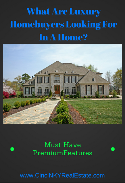 What Are Luxury Homebuyers Looking For In A Home