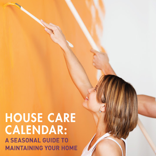 HOUSE CARE CALENDAR: A Seasonal Guide to Maintaining Your Home - Discover Realty