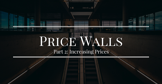Avoiding Price Walls: How often should you increase your prices?