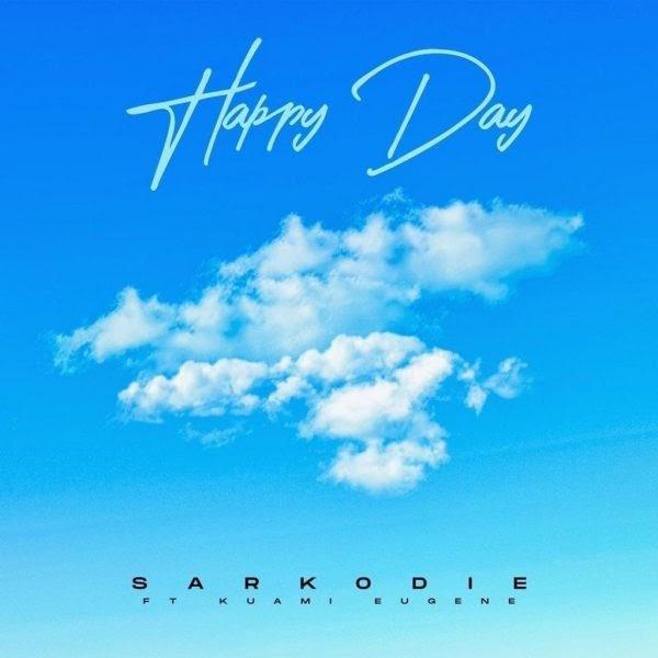 Sarkodie - Happy Day Ft. Kuami Eugene -(Prod. By MOG).