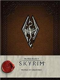 The Elder Scrolls V : Skyrim - Peuples et Créatures par Collectif
