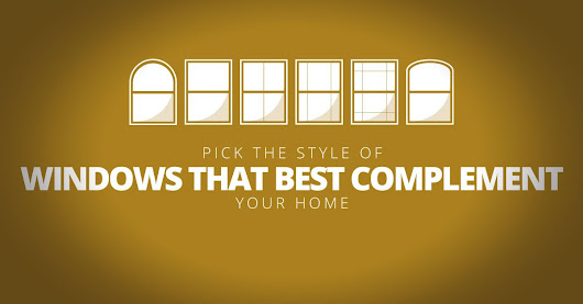 Pick the Style of Windows That Best Complement Your Home  |