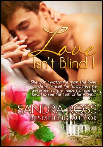 Love Isn't Blind 1 by Sandra Ross