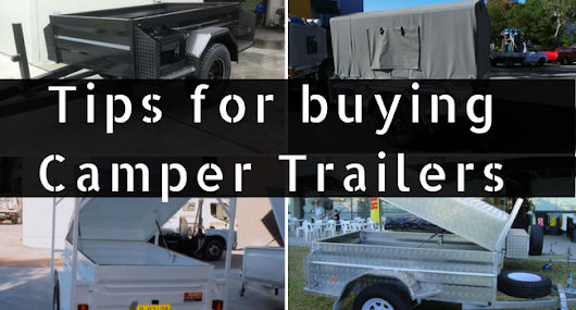 Tips to Buy Camper Trailers | On Road & Off Road Trailers