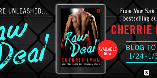 {Blog Tour} Raw Deal by Cherrie Lynn (with Excerpt) - Pretty Sassy Cool